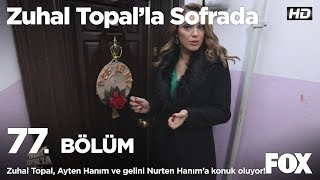 Zuhal Topal, Ayten Hanım ve gelini Nurten Hanım'ın evine konuk oluyor!