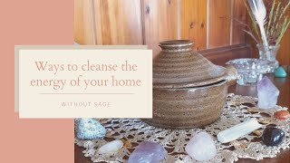 Ways to cleanse the low vibrational energy in your home without sage
