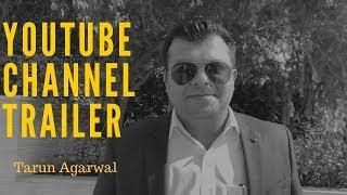 Tarun Agarwal - Youtube Channel Trailer