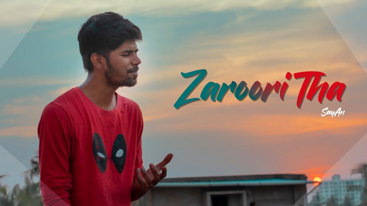 Zaroori Thaa - Cover | sayAn | Rahat Fateh Ali Khan | Unplugged