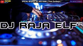 DJ RAJA ELF™ 2020 FOR THE ONE YOU LOVE REMIX BATAM ISLAND (Req By Aris Rama)