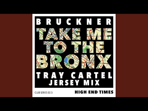 Take You To The Bronx (Tray Cartel Remix)