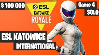 Fortnite ESL Katowice INTERNATIONAL SOLO Tournament Game 4 Highlights - Fortnite Tournament 2019