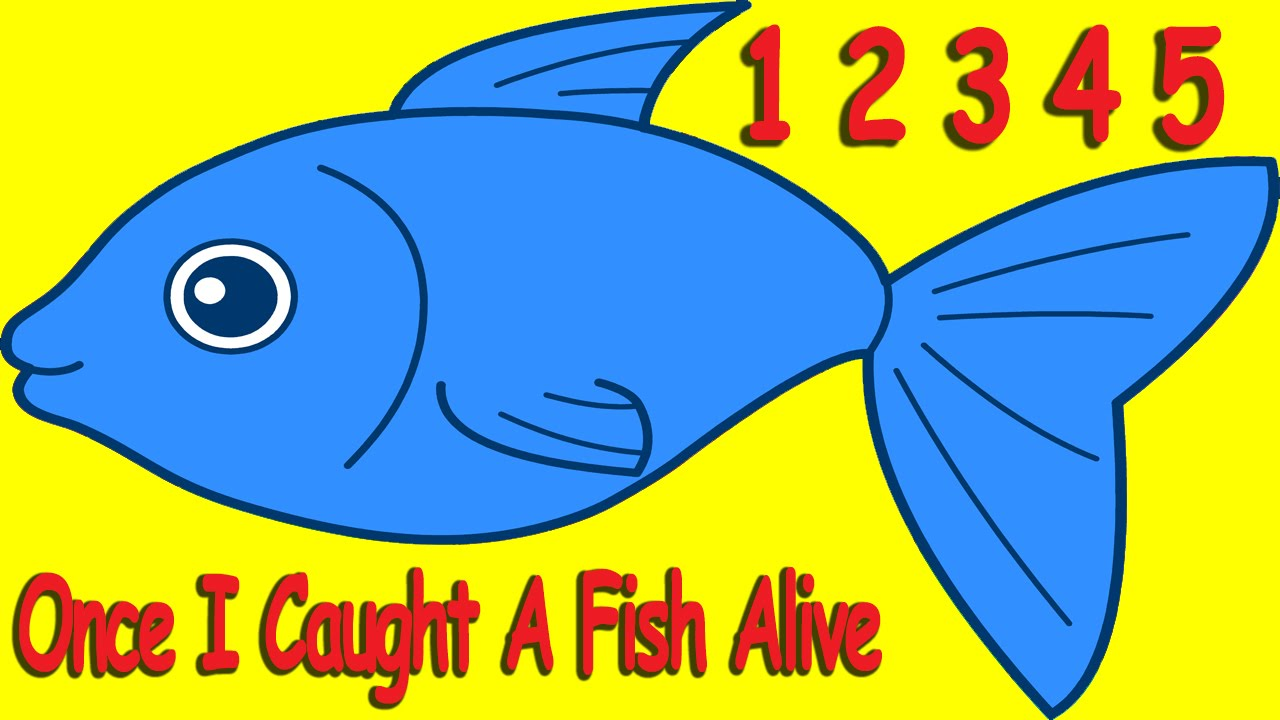 12345 once i caught a fish alive baby songs nursery for Baby fish song
