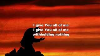 Withholding Nothing - William McDowell (Worship Song with Lyrics)