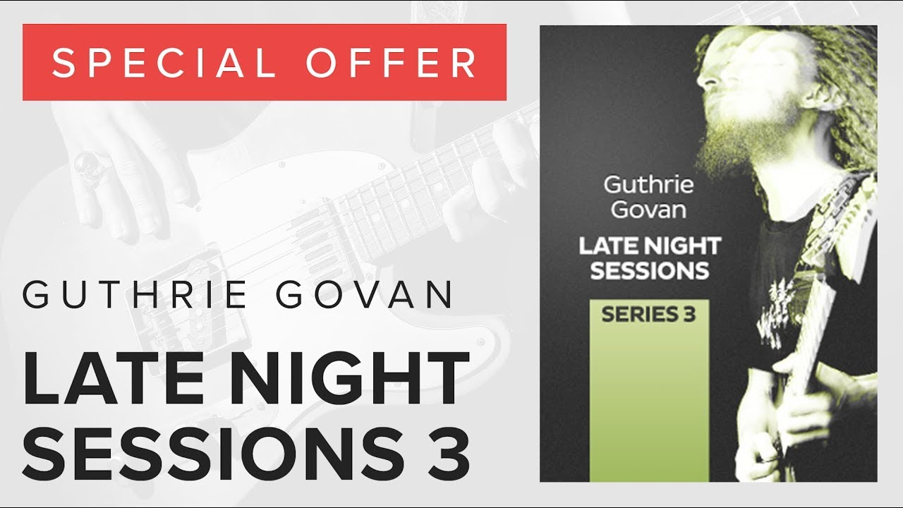 Special Offer- Guthrie Govan's Late Night Sessions 3 Only £8.99! #1