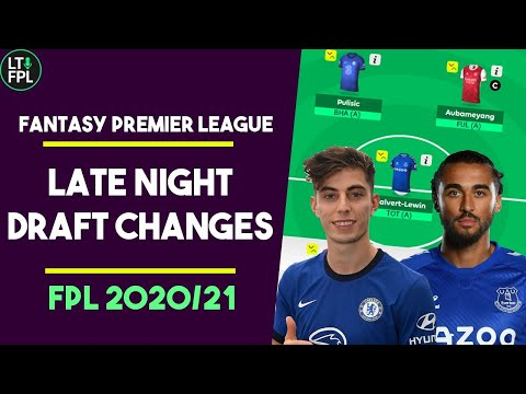 LATE NIGHT FPL DRAFT CHANGES | Gameweek 1 |  Fantasy Premier League Tips 2020/21