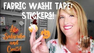 Fabric Washi Tape: Stickers! Tutorial
