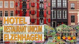 Hotel Restaurant Unicum Elzenhagen hotel review   Hotels in Poeldijk   Netherlands Hotels