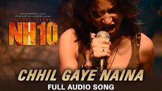 Chhil Gaye Naina (Full Audio Song) | NH10 | Anushka Sharma