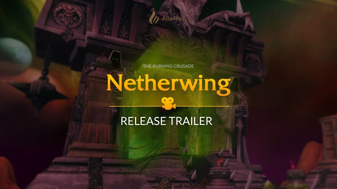 Netherwing Official Trailer Release - Atlantiss | WoW