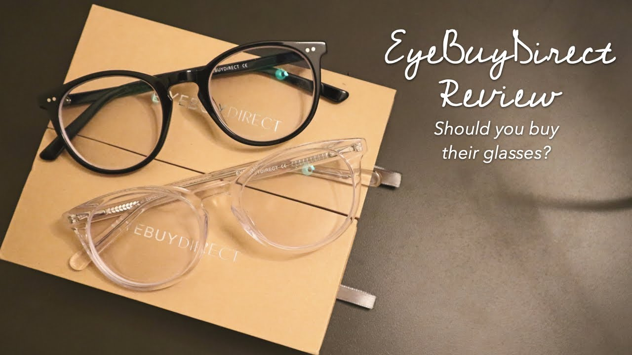 7957763a735 EyeBuyDirect Review  Should You Buy their Glasses  - YouTube