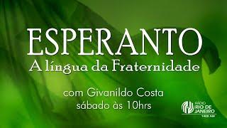 """""""A vivência da fraternidade no seio do Movimento Esperantista""""- Esperanto l 18.09.2021"""