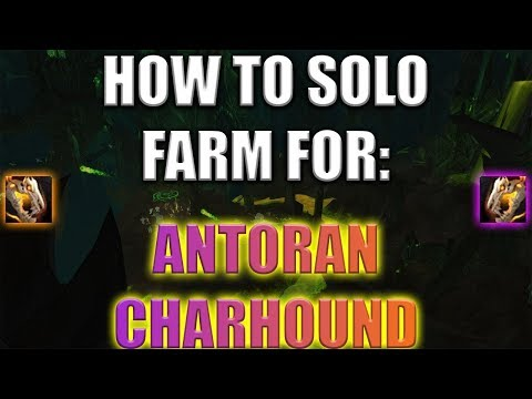 How To Solo Farm For Antoran Charhound