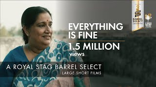 Royal Stag Barrel Select Large Short Films | Everything Is Fine