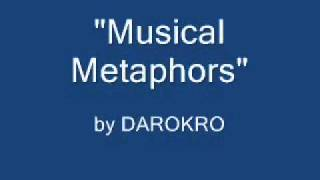 Musical Metaphors by DAROKRO