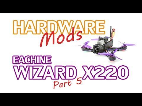Modifications to Eachine Wizard X220 Hardware Setup