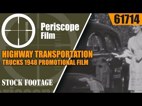 "HIGHWAY TRANSPORTATION & TRUCKS 1948 PROMOTIONAL FILM ""HORIZONS UNLIMITED""  61714"