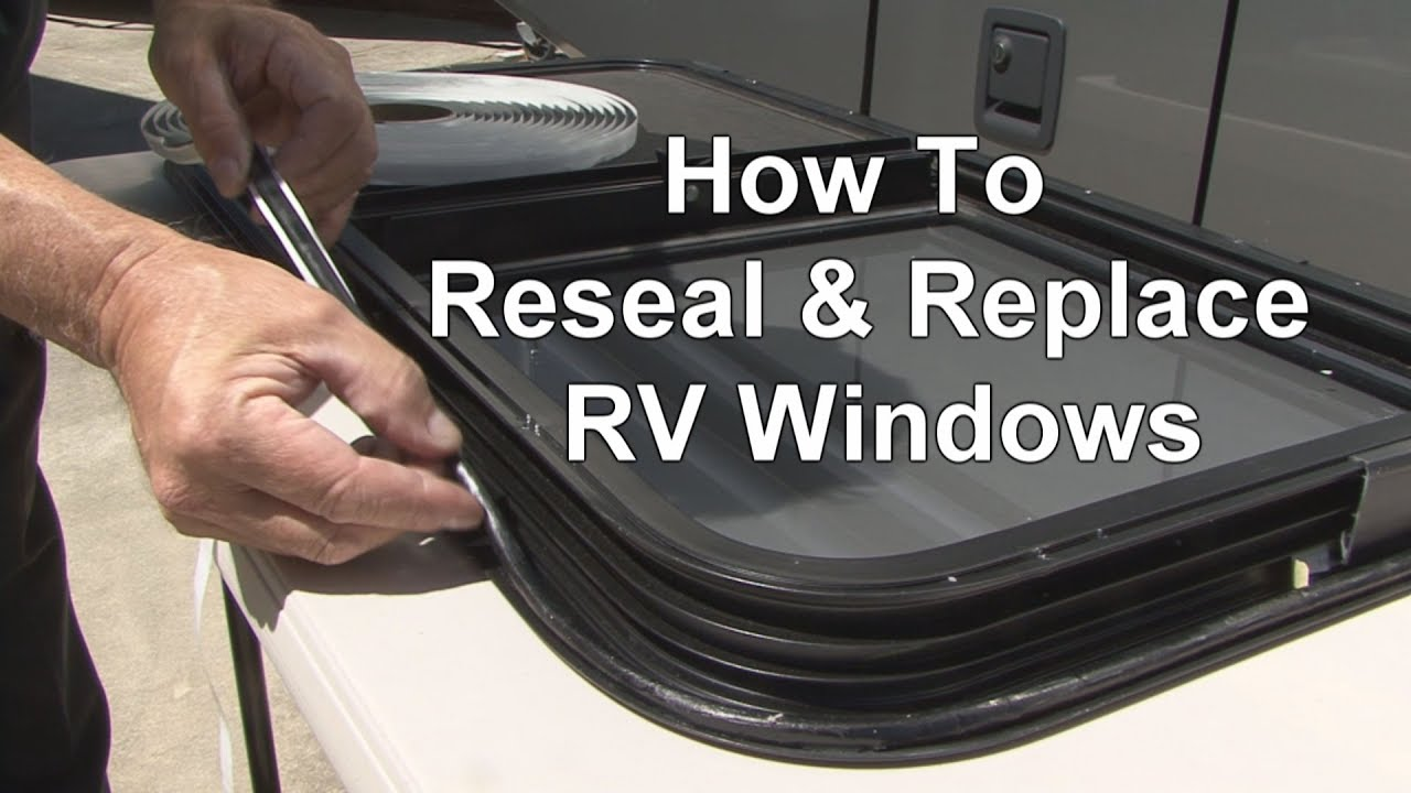 How To Reseal Replace Rv Windows