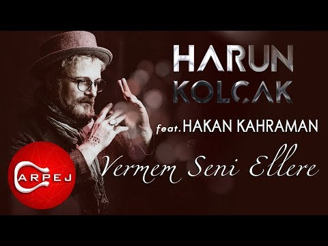 Harun Kolçak - Vermem Seni Ellere (feat. Hakan Kahraman) (Official Audio)