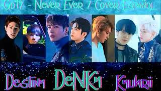 Got7- Never Ever - Cover Español