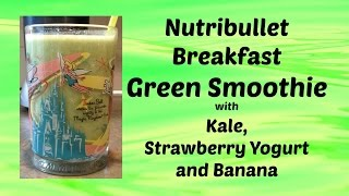 Breakfast Green Smoothie - Kale, Strawberry Yogurt & Banana *viewer Request*