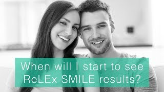 When will I start to see ReLEx SMILE results?