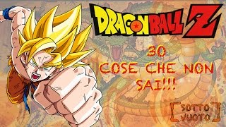 DRAGON BALL 30 COSE CHE NON SAI