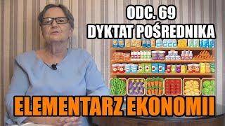 ELEMENTARZ EKONOMII odc.69 - Dyktat pośrednika