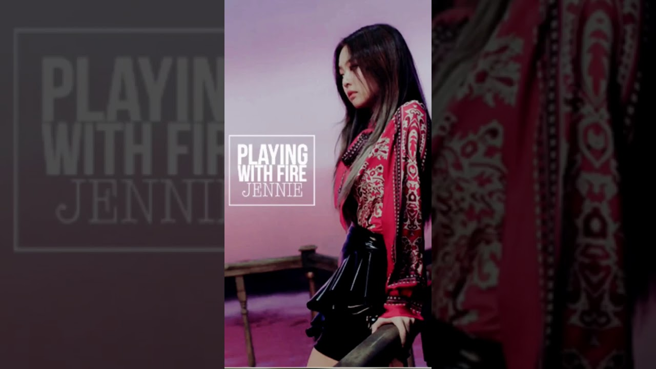 Playing With Fire Jennie Kim From Blackpink