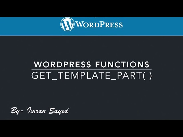 WordPress function get_template_part Part-6