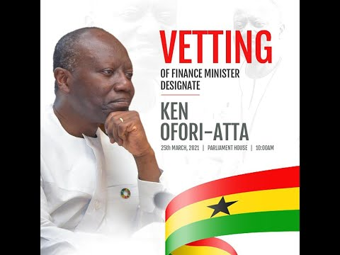 Ken Ofori-Atta faces Appointments Committee (continuation)