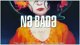 Deli Yazar-Ne Bade