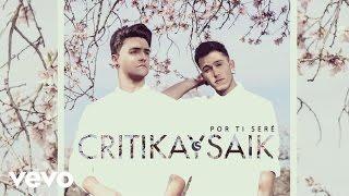 Critika y Saik - Por Ti Sere (Audio)