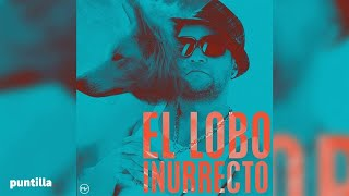 Insurrecto - El Lobo Prod. By  Dj Unic Celula Music
