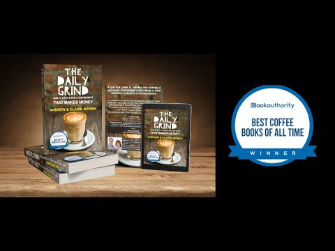 The Daily Grind Book - How to open and run a coffee shop that makes money
