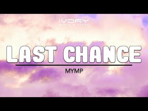 MYMP | Last Chance | Official Lyric Video