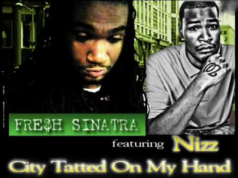 """Fresh Sinatra featuring Nizz - """"City Tatted On My Hand"""""""
