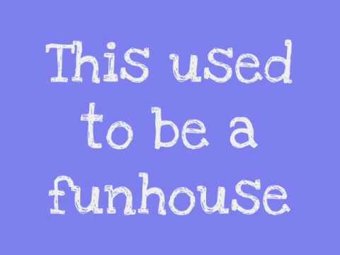 Funhouse by Pink Lyrics (Explict)