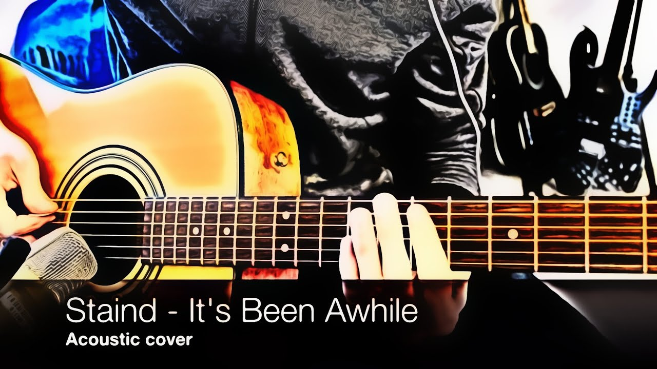 Staind Its Been Awhile Acoustic Cover Lession Tab Youtube