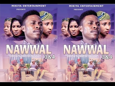 Download NAWWAL 3&4 LATEST HAUSA FILM
