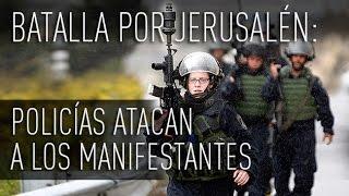 Policias atacan a los manifestantes en la Ciudad Vieja de Jerusalén