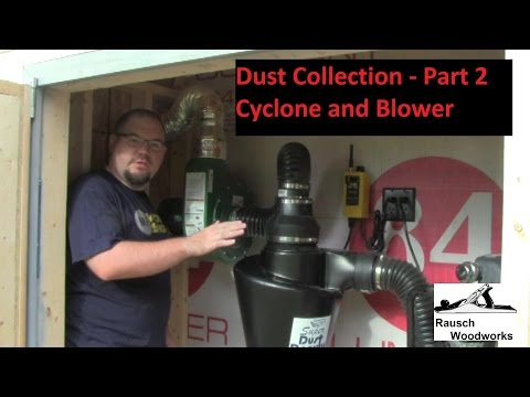 Dust Collection - Part 2 - Cyclone and Blower