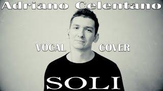 Andriano Celentano - SOLI - VOCAL COVER - Александр Гордеев - Благовещенск - Alexander Gordeev