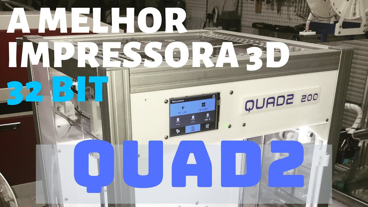 Review da QUAD2 - A melhor impressora 3D 32 Bits