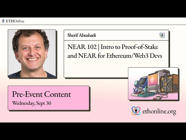 ETHOnline 🛠️ NEAR 102 | Intro to Proof-of-Stake and NEAR for Ethereum/Web3 Devs