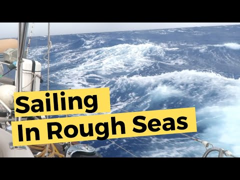 Sailing in Rough Seas | Sailing Britican #8