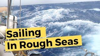 Sailing in Rough Seas | Sailing Britican #8