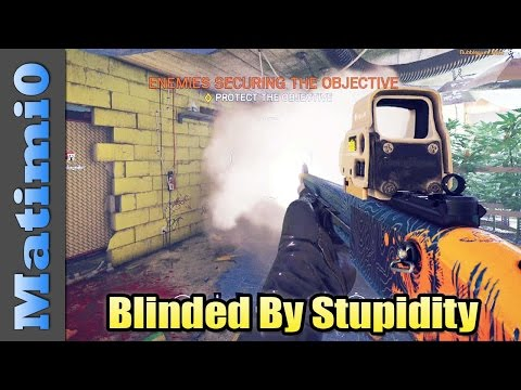 Blinded by Stupidity - Rainbow Six Siege