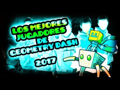 Top 10 | Los mejores jugadores de Geometry Dash 2.1 | 2017 Jose1550 Gamer